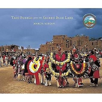 Taos Pueblo & Its Sacred Blue Lake by Marcia Keegan - Stewart L. Udal