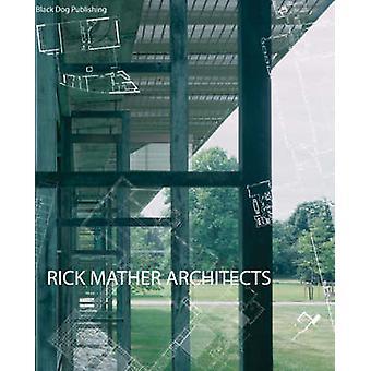 Rick Mather Architects by Robert Maxwell - Patrick Bellew - Tim Macfa