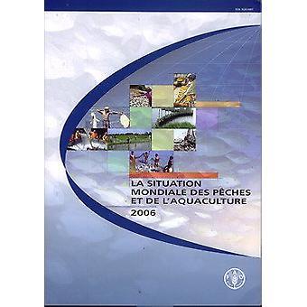 La Situation Mondiale Des Peches Et de L'Aquaculture 2006 by Food and