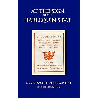 At the Sign of the Harlequins Bat by Stoughton & Isabelle