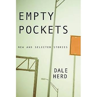 Empty Pockets - New and Selected Stories by Dale Herd - 9781566893770