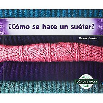 �C�mo se hace un su�ter? (How Is a Sweater Made?)