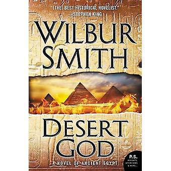 Desert God - A Novel of Ancient Egypt by Wilbur Smith - 9780062403926