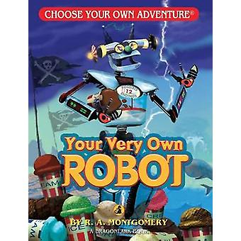 Your Very Own Robot by R A Montgomery - 9781933390529 Book
