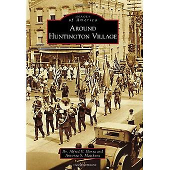 W okolicy: wieś Huntingtona (Images of America (Arcadia Publishing))
