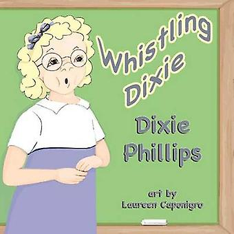 Whistling Dixie by Phillips & Dixie
