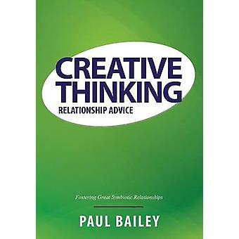Creative Thinking Relationship Advice by Bailey & Paul