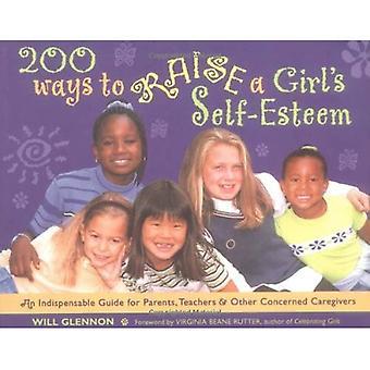 200 Ways to Raise a Girl's Self-esteem: For Parents and Teachers