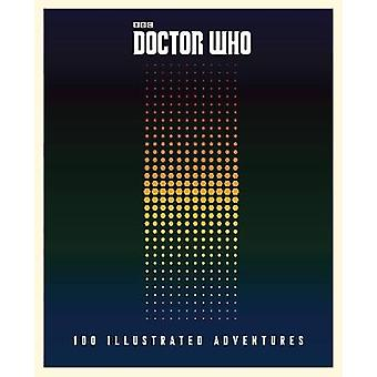 Doctor Who 100 Illustrated Adventures by Unknown & Other Various