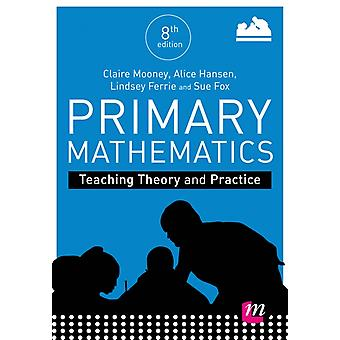 Primary Mathematics Teaching Theory and Practice by Mooney & Claire