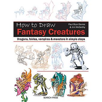 How to Draw Fantasy Creatures by Jim McCarthy