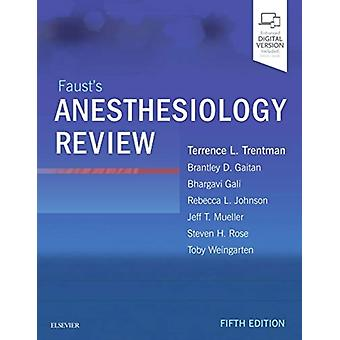 Fausts Anesthesiology Review by Mayo Foundation for Medical Education