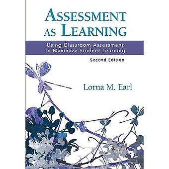 Assessment as Learning by Lorna M Earl