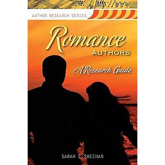 Romance Authors - A Research Guide by Sarah E. Sheehan - 9781598843866