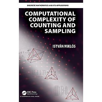Computational Complexity of Counting and Sampling by Miklos & Istvan