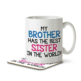 My Brother has the Best Sister in the World! - Mug and Coaster