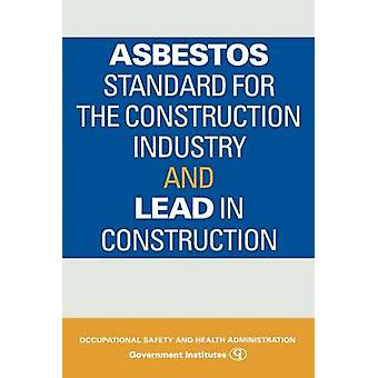 Asbestos Standard for the Construction Industry and Lead in Construction by Government Institutes