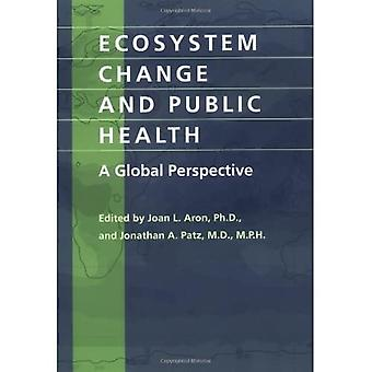 Ecosystem Change and Public� Health: A Global Perspective