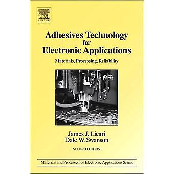 Adhesives Technology for Electronic Applications Materials Processing Reliability by Licari & James J.