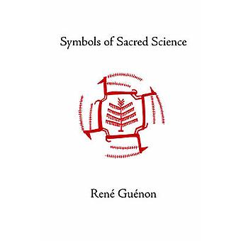 Symbols of Sacred Science by Guenon & Rene