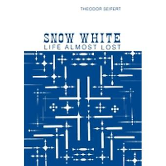 Snow White Life Almost Lost by Seifert & Theodor