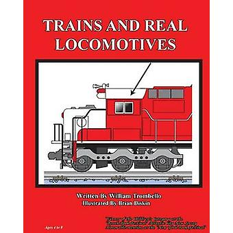 Trains and Real Locomotives by Trombello & William
