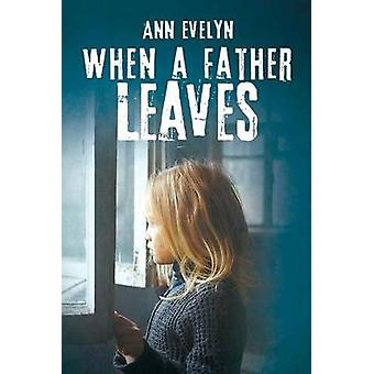 When a Father Leaves by Ann & Evelyn