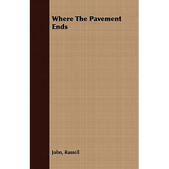 Where The Pavement Ends by Russell & John