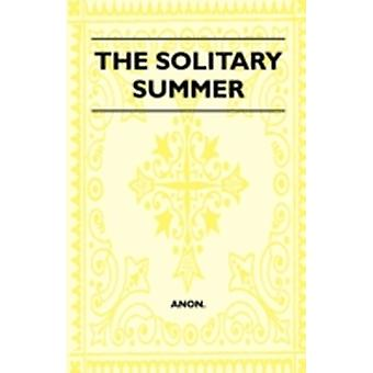 The Solitary Summer by Anon