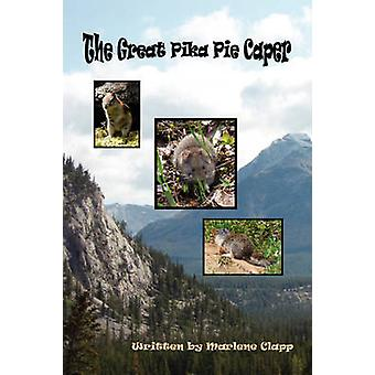 The Great Pika Pie Caper by Clapp & Marlene
