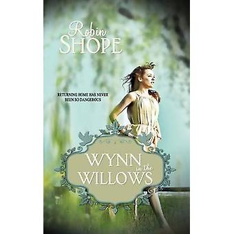 Wynn in the Willows by Jansen Shope & Robin