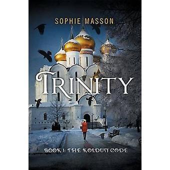 Trinity The Koldun Code Book 1 by Masson & Sophie