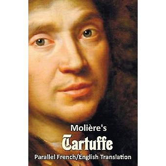 Tartuffe  Parallel FrenchEnglish Translation by Moliere & JeanBaptiste Poquelin