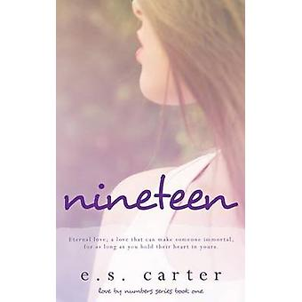 Nineteen by Carter & E S