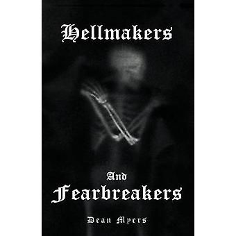 Hellmakers and Fearbreakers by Myers & Dean
