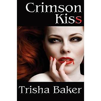 Crimson Kiss by Baker & Trisha