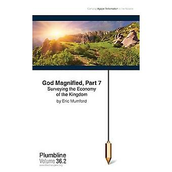 God Magnified Part 7 Surveying the Economy of the Kingdom by Mumford & Eric D.