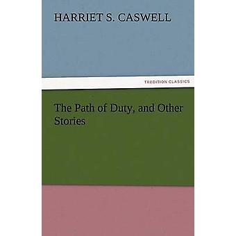 The Path of Duty and Other Stories de Caswell et Harriet S.