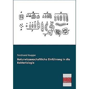 Naturwissenschaftliche Einfuhrung in Die Bakteriologie by Hueppe & Ferdinand