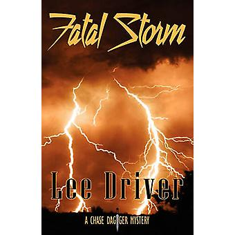 Fatal Storm by Driver & Lee