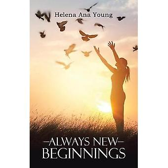 Always New Beginnings by Ana Young & Helena