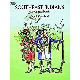 Southeast Indians Coloring Book by Peter F. Copeland - 9780486291642