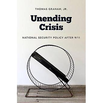 Oneindige crisis - National Security Policy Na 9/11 door Thomas Graham