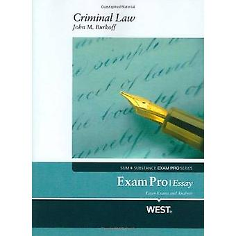 Exam Pro Essay on Criminal Law by John M. Burkoff - 9780314232953 Book
