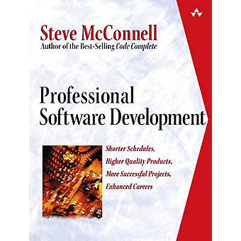 Professional Software Development - Shorter Schedules - Higher Quality