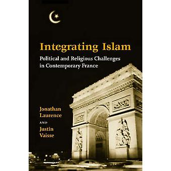 Integrating Islam - Political and Religious Challenges in Contemporary