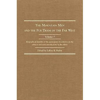 The Mountain Men and the Fur Trade of the Far West - Biographical Sket