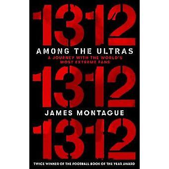 1312 - Unter den Ultras - Eine Reise mit den extremsten Fans der Welt