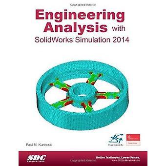 Engineering Analysis with Solidworks Simulation 2014 by P Kurowski -