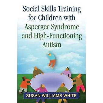 Social Skills Training for Children with Asperger Syndrome and High-F